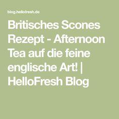 Britisches Scones Rezept - Afternoon Tea auf die feine englische Art!   HelloFresh Blog