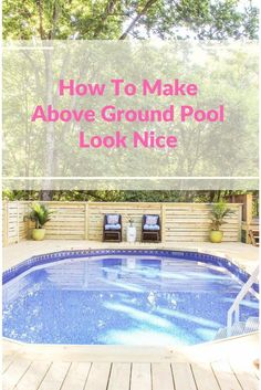 above ground pool deck ideas. how to make above ground pool pretty.