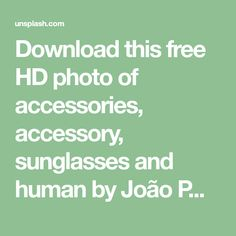 Download this free HD photo of accessories, accessory, sunglasses and human by João Paulo de Souza Oliveira (@joaoattitude1) Black People, Hd Photos, Sunglasses, Free, Accessories, Black, Sunnies, Shades, Wayfarer Sunglasses