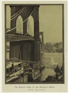 The massive piers of the Brooklyn Bridge. (1910)