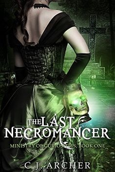 The Last Necromancer (The Ministry Of Curiosities Book 1) by C.J. Archer http://www.amazon.com/dp/B00ZMVECQA/ref=cm_sw_r_pi_dp_LC.bwb00GEASM