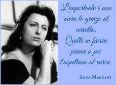 TuttoPerTutti: ANNA MAGNANI (Roma, 07 marzo 1908 – Roma, 26 settembre 1973)  L'importante è non avere le grinze al cervello. Quelle in faccia prima o poi t'aspettano al varco.  http://tucc-per-tucc.blogspot.it/2016/03/anna-magnani-roma-07-marzo-1908-roma-26.html