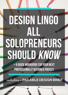 This design lingo is everything you'll ever need to know. Plus, it comes with a free workbook.