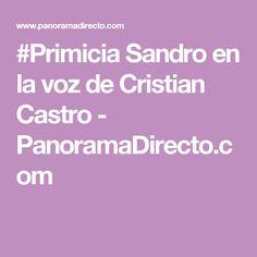 #Primicia Sandro en la voz de Cristian Castro - PanoramaDirecto.com