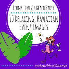 Who do top celebs turn to for all of their party needs? The Party Goddess shares ideas from a party for singer/songwriter #LeonaLewis! Check it out at http://thepartygoddess.com/my-weekly-roundup-of-event-photos-and-inspiration-week-19 #beachparty @leonalewisoffic @reginadoeppel