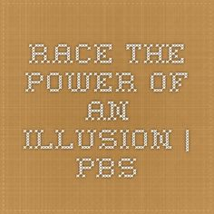 RACE - The Power of an Illusion | PBS