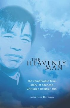 The Heavenly Man, by Brother Yun (2002)  Amazing Book!