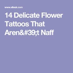 e97ce5913 14 Delicate Flower Tattoos That Aren't Naff Flower Tattoos, Delicate Flower  Tattoo,