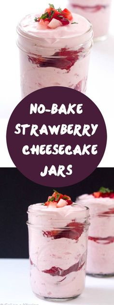 No-Bake Strawberry Cheesecake Jars - Highly addictive and made with a healthier twist! The whole family will be begging for it for dessert! Incredibly easy and very addicting no-bake strawberry cheesecake jars! Made with a healthier twist! Mini Desserts, Mason Jar Desserts, Mason Jar Meals, Birthday Desserts, No Bake Desserts, Easy Desserts, Dessert Recipes, Baking Desserts, Mason Jars