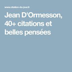 Jean D'Ormesson, 40+ citations et belles pensées