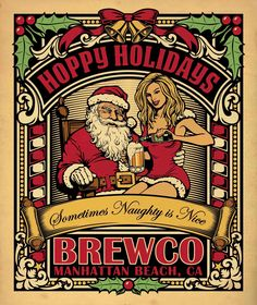 Here is latest Brewco poster just in time for the Holidays. The client requested that Santa have a pretty blonde sitting on his lap, and pouring him a beer. Naughty ole' Santa…. For thi…