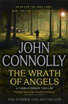 The Wrath of Angels By John Connolly - In the depths of the Maine woods, the wreckage of an aeroplane is discovered. There are no bodies. No such plane has ever been reported missing, but men both good and evil have been seeking it for a long, long time. Hidden in the plane is a list of names, a record of those who have struck a deal with the Devil. Now a battle is about to commence between those who want the list to remain secret