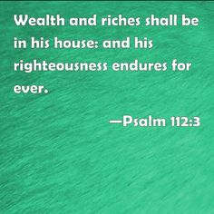 16 Best Psalms 112 - Wealth & Riches      images in 2015 | Bible