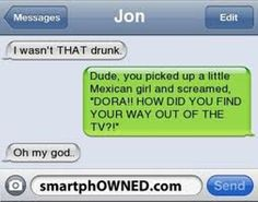 This is a funny drunk text!