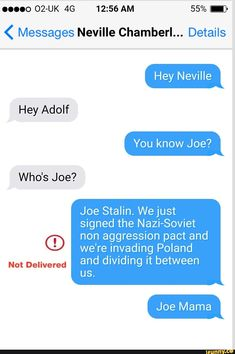 0.0.0 02-UK 46 12:56 AM 55% .) ( Messages Neville Chamberl... Details Joe Stalin. Wejust signed the Nazi-Soviet © non aggression pact and we're invading Poland and dividing it between Not Delivered US. – popular memes on the site iFunny.co #harrypotter #movies #things #differnet #am #messages #neville #details #joe #stalin #wejust #signed #soviet #non #aggression #pact #were #invading #poland #dividing #not #delivered #pic
