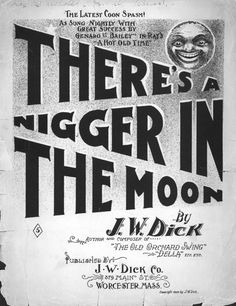 Viciously Racist Popular American Songs: there's a nigger in the moon Vintage Advertisements, Vintage Ads, Hiphop, American Songs, Jim Crow, Old Ads, Thats The Way, African American History, Poster