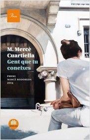 Gent que tu coneixes / María M. Cuartiella. Proa, 2015
