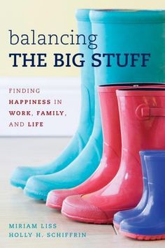 Balancing the Big Stuff: Finding Happiness in Work, Family, and Life. By Miriam Liss and Holly H Schiffrin. Call # 650.1 LIS