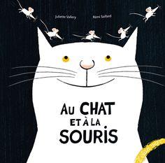 Coup de cœur de Marianne Août 2012  Au chat et à la souris de Juliette Vallery illustré par Rémi Saillard, éditions L'élan vert.