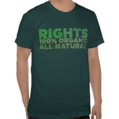All Natural Rights 100% organic Distressed T-shirt Design - many styles and colours, both men's and lady's / women's (t-shirts, tee, tees, t shirt, tshirt, creative, cool, text, style, green, environment)