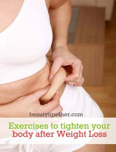 Exercises to Tighten that Baggy Skin After Weight Loss | Look Good Naturally