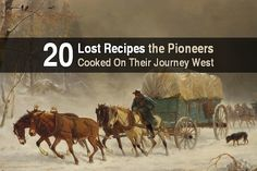 This article reveals 20 recipes from the pioneers including mud apples, chuckwagon beans, jerky gravy, baked pocket yams, quick fried doughnuts, and more.