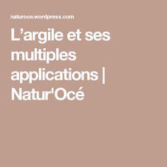 L'argile et ses multiples applications | Natur'Océ