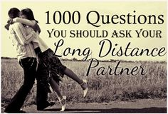 Questions to ask your long distance partner