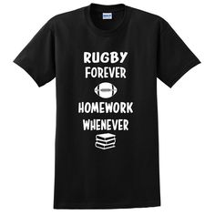Rugby forever homework whenever T Shirt