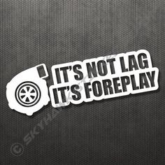 It s Not lag Turbo Charge Funny Bumper Sticker Vinyl Decal Muscle Car JDM Vtec