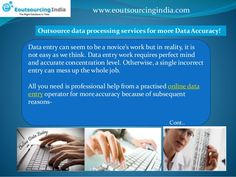 Data entry can seem to be a novice's work but in reality, it is not easy as we think. Data entry work requires perfect mind and accurate concentration level. Otherwise, a single incorrect entry can mess up the whole job.