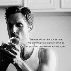 True Detective, Matthew McConaughey as Rust Cohle True Detective Quotes, True Detective Rust, True Detective Season 1, Tv Quotes, Movie Quotes, Top Tv, Nostalgia, Matthew Mcconaughey, Film Serie