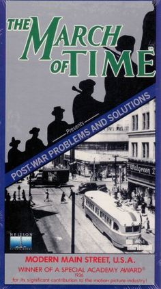 MARCH OF TIME- POSTWAR PROBLEMS AND SOLUTIONS-MODERN MAIN STREET,U.S.A [VHS] VHS ~ March of Time, http://www.amazon.com/dp/6301005082/ref=cm_sw_r_pi_dp_hOONqb028J47H