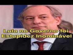 Ciro aliado de Dilma diz que Lula é um merda e ladrão