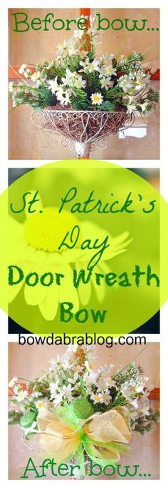 St. Patrick's Day Door Wreath Bow- 5 minute craft with before and after pictures! love this a lot!