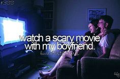 || bucketlist || watch a scary movie with my *girlfriend