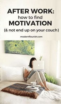 Coming home mentally tired after work can stop your productivity. These 3 tips will help you stay motivated and not end up on your couch!