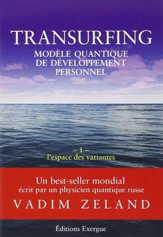Amazon.fr - Transurfing, modèle quantique de développement personnel, tome 1 : L'espace des variantes - Vadim Zeland, Olivier Masselot, Tanya Sakovich - Livres