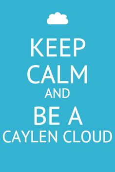 Be a caylen cloud :) i heart JC