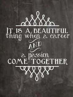 It is a beautiful thing when a #career and a #passion come together. #DreamJobInspiration