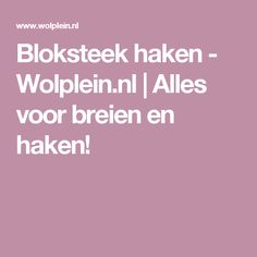 Bloksteek haken - Wolplein.nl | Alles voor breien en haken!