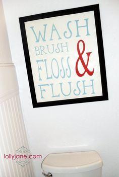 Wash.Brush.Floss.Flush Bathroom Sign #DIY #decor