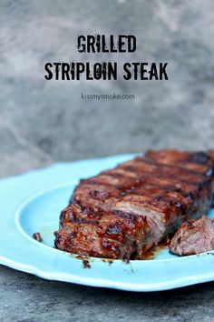 Grilled Striploin Steak   kissmysmoke.com   Simple recipe for grilled steak. Absolutely delicious.