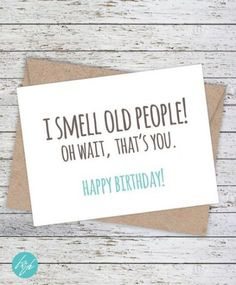 Happy Birthday Quotes : Funny Birthday Card Boyfriend Birthday Friend Birthday Brother Birthday Smells like old peo Birthday Card Boyfriend, Birthday Wishes For Brother, 21st Birthday Cards, Birthday Card Sayings, Sister Birthday Quotes, Birthday Wishes Funny, Birthday Cards For Friends, Best Friend Birthday, Birthday Messages