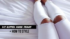 DIY Ripped Knee Jeans + How to Style - YouTube