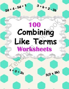 Combining Like Terms Worksheets from WhooperSwan on TeachersNotebook.com -  (100 pages)  - Combining Like Terms Worksheets. Package includes 100 worksheets. Answers included.