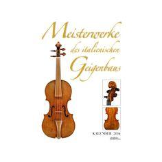 Meisterwerke des ital. Geigenbaus - Kalender 2014, 5,00 €