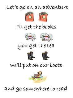 Let's go on an adventure. I'll get the books, you get the tea, we'll put on our boots, and go somewhere to read #bookish