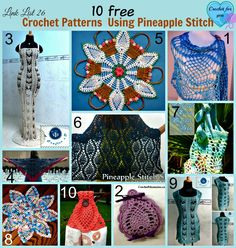 10 Free Crochet Patterns Using Pineapple Stitch. Pineapple stitch can be used many different ways in crochet projects. It's lacy and airy.