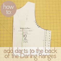 megan nielsen design diary: Darling Ranges sewalong: how to add darts to the back bodice Diy Clothing, Clothing Patterns, Sewing Patterns, Sewing Hacks, Sewing Tutorials, Bodice Pattern, Hand Sewing, Sewing Diy, Sewing Stitches